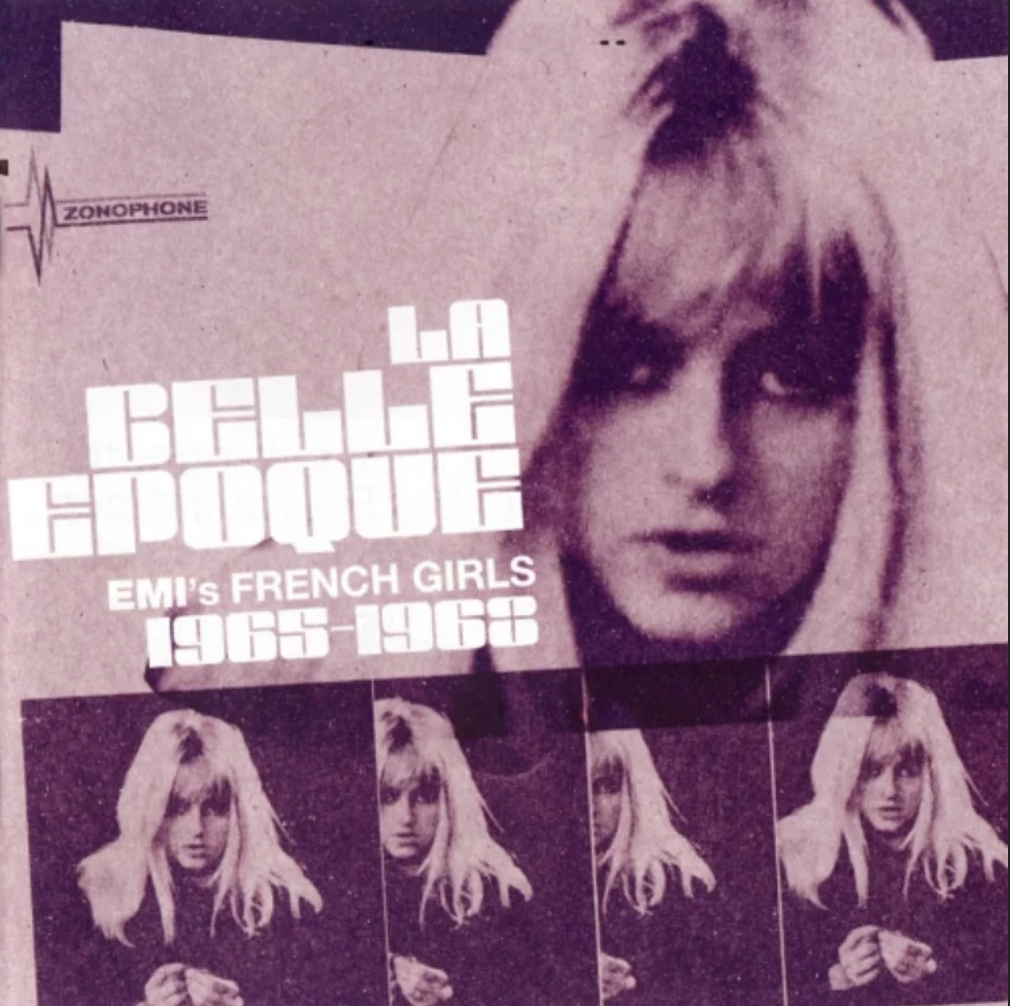 La Belle Epoque - EMI's French Girls 1965-68